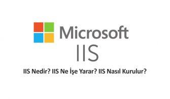 IIS Nedir ve Nasıl Kurulur? Internet Information Services