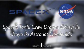 SpaceX Tarihi Crew Dragon Görevi İle Uzaya İki Astronot Gönderildi!